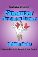 Cover for 'Spencer the Spring Chicken and Other Stories'