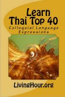 Cover for 'Learn Thai Top 40: Colloquial Language Expressions (with Thai Script)'
