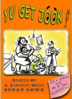 Cover for 'Yu Get Jook!  Diaries of a Jamaican Medic'