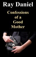 Cover for 'Confessions of a Good Mother'