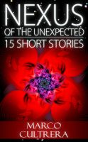 Cover for 'Nexus of the Unexpected - 15 Short Stories'