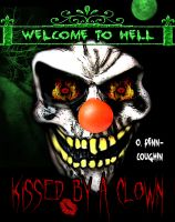 Cover for 'Kissed by a Clown (Welcome to Hell Series)'