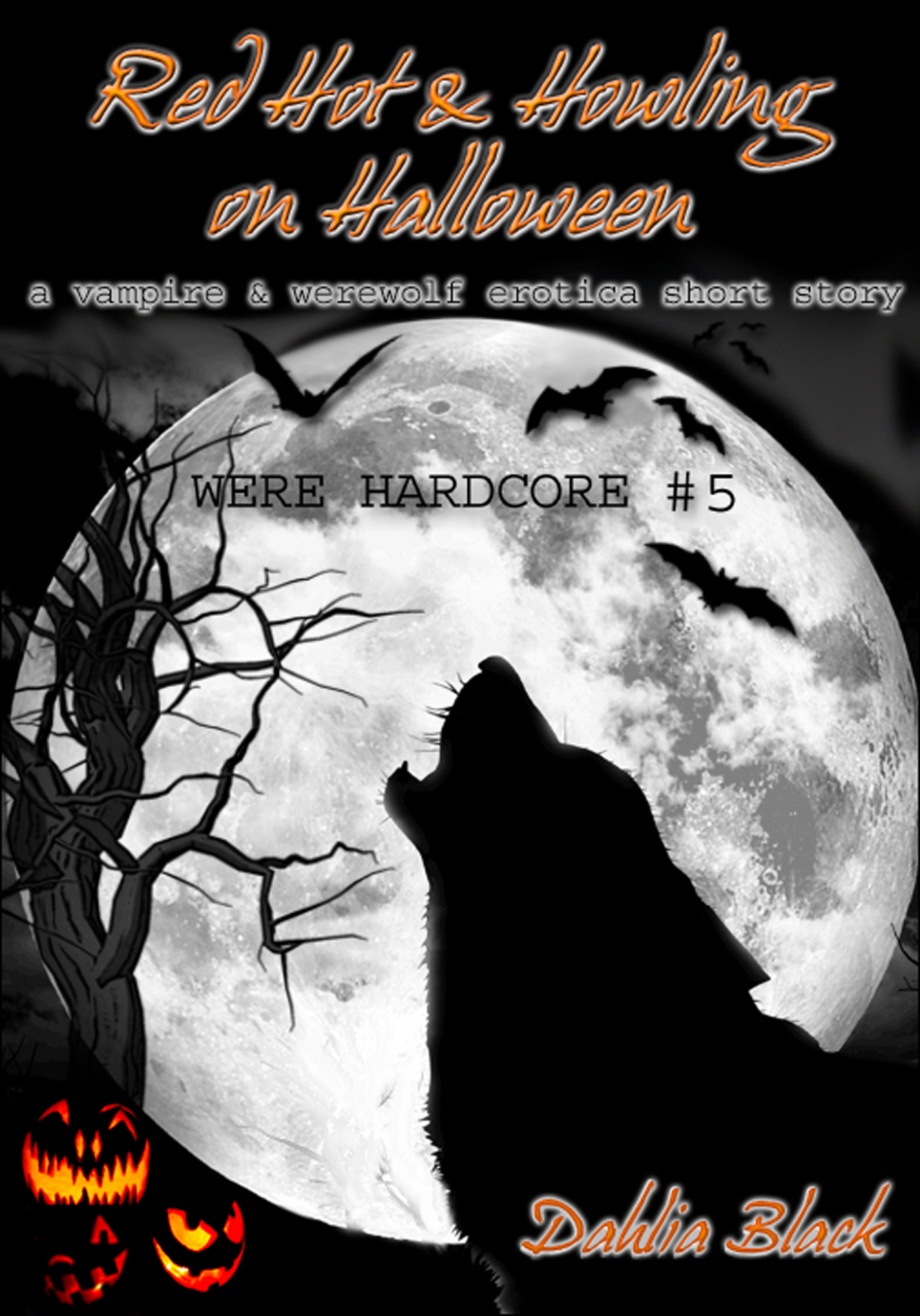 Dahlia Black - Red Hot & Howling on Halloween - A Vampire / Werewolf Erotic Short Story