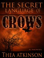 Cover for 'The Secret Language of Crows'