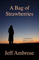 Cover for 'A Bag of Strawberries: A Short Story'