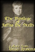 Cover for 'The Privilege of Jaffna the Sixth'