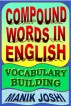 Compound Words in English: Vocabulary Building by Manik Joshi