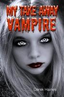 Derek Haines - My Take Away Vampire