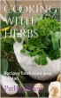 Cooking with Herbs Recipes Fresh from your Garden by Pat Bowman