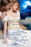 Cover for 'A Kiss Before the Wedding - A Pembroke Palace Short Story'