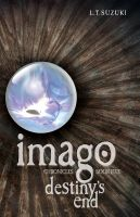 Cover for 'Imago Chronicles: Book Five, Destiny's End'