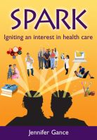 Cover for 'Spark - Igniting an interest in health care'