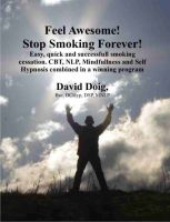 Cover for 'Feel Awesome, Stop Smoking Forever!'