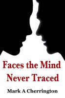 Cover for 'Faces The Mind Never Traced'