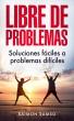 Libre de problemas: soluciones fáciles a problemas difíciles by Raimon Samsó