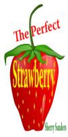 Cover for 'The Perfect Strawberry'