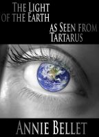 Cover for 'The Light of the Earth As Seen From Tartarus'