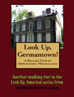 Cover for 'Look Up, Philadelphia! A Walking Tour of Germantown'