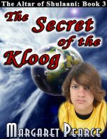 Cover for 'The Altar of Shulanni Book 3: The Secret of the Kloog'
