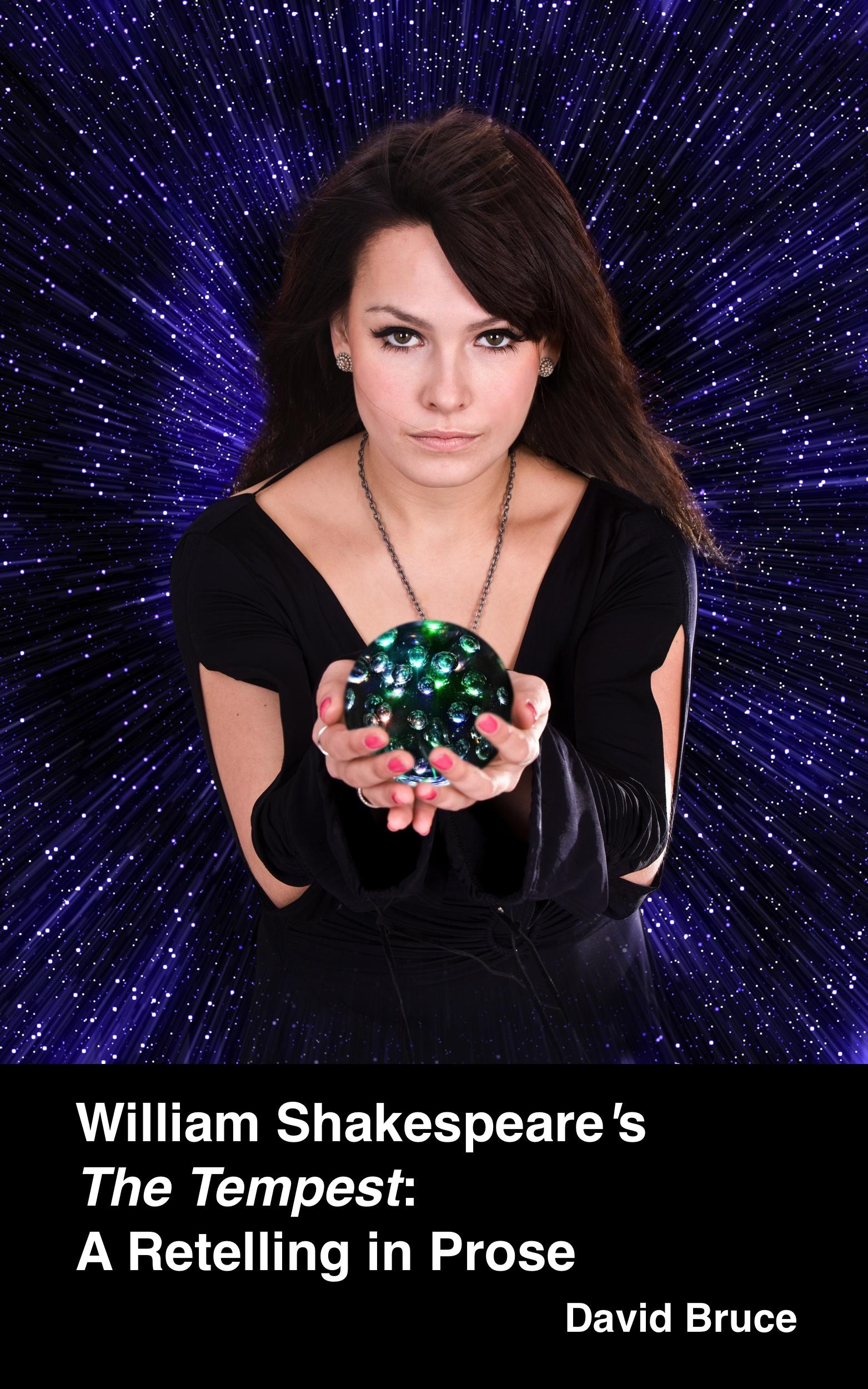 David Bruce - William Shakespeare's The Tempest: A Retelling in Prose