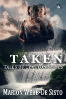 Cover for 'Taken: A Tale of Cymllon'