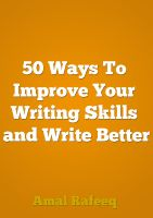 Cover for '50 Ways To Improve Your Writing Skills and Write Better.'