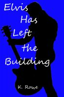 Cover for 'Elvis Has Left the Building'