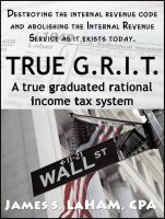Cover for 'True G.R.I.T- A True Graduated Rational Income Tax System'