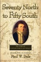 Cover for 'Seventy North to Fifty South - The Story of Captain Cook's Last Voyage'
