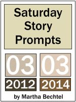 Cover for 'Saturday Story Prompts Collection : 2012.03 and 2014.03'