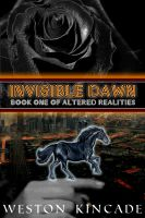 Cover for 'Invisible Dawn: Book One of Altered Realities'