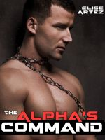 Cover for 'The Alpha's Command (a Werewolf Erotic Tale)'