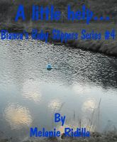 Cover for 'A Little Help...  (Bianca's Ruby Slippers Series #4)'