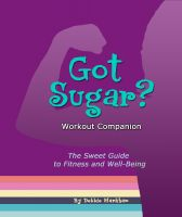 Cover for 'Got Sugar? Workout Companion: The Sweet Guide to Fitness and Well-Being'