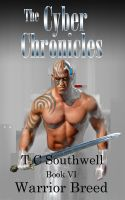 Cover for 'The Cyber Chronicles VI - Warrior Breed'