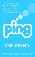 Cover for 'Ping: How to Tap into the Power of Traditional and Social Media to Massively Improve Your Profile and Profits'