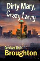 Cover for 'Dirty Mary, Crazy Larry'