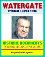 Cover for '20th Century Political History: The Watergate Files - Historic Document Reproductions, Break-in, Impeachment and Resignation of President Richard Nixon, Biographical Sketches, Timeline, FBI Chronology'