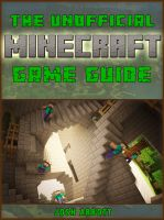 Cover for 'The Unofficial Minecraft Game Guide'