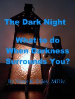 Cover for 'The Dark Night; What to do When Darkness Surrounds You'