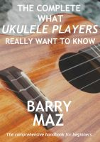 Cover for 'The Complete What Ukulele Players Really Want To Know'