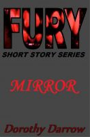 Cover for 'Mirror (Fury Short Story Series)'