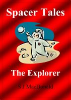Cover for 'Spacer Tales: The Explorer'