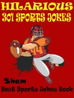 Cover for 'Jokes Sports Jokes : 301 Hilarious Sports Jokes'