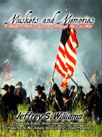 Cover for 'Muskets and Memories: A Modern Man's Journey through the Civil War'