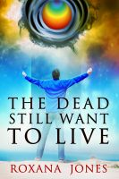 Cover for 'The Dead Still Want To Live'