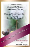 Cover for 'The Adventures of Maurice DeMouse by Grandma Sharon, Maurice Gets a Fuzzy Tail'