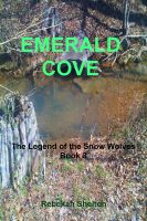 Cover for 'Emerald Cove (The Legend of the Snow Wolves – Book 3)'