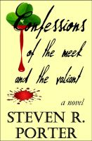 Cover for 'Confessions of the Meek and the Valiant'
