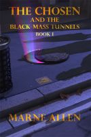 Cover for 'The Chosen and the Black Mass Tunnels'